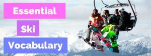 Essential Ski Vocabulary - Oxford House Barcelona
