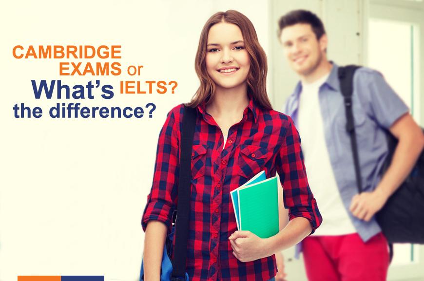 Cambridge English Exams Or IELTS